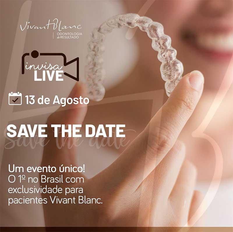 InvisaLIVE – 1º evento no Brasil exclusivo para pacientes Vivant Blanc Odontologia